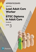 Apprenticeship Lead Adult Care Worker and BTEC Diploma in Adult Care Handbook