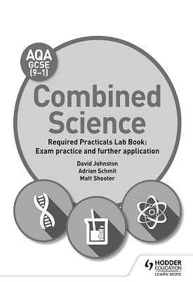 AQA GCSE (9-1) Combined Science Student Lab Book: Exam practice and further application | David Johnston,  Adrian Schmit, Matt Shooter | Hodder