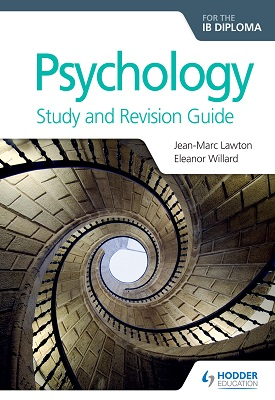 Psychology for the IB Diploma Study and Revision Guide | Jean-Marc Lawton, Eleanor Willard | Hodder