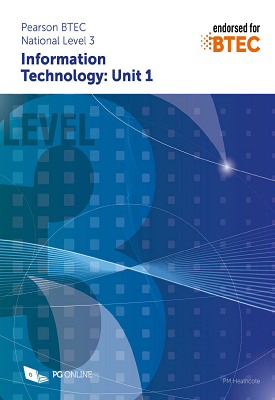 Pearson BTEC Level 3 in Information Technology: Unit 1 | P.M. Heathcote | PG Online