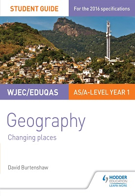WJEC/Eduqas AS/A-level Geography Student Guide 1: Changing Places | David Burtenshaw | Hodder
