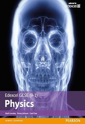 Edexcel GCSE (9-1) Physics Student Book   Mark Levesley, Penny Johnson, Carol Tear   Pearson