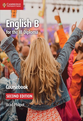 English B for the IB Diploma English B Coursebook | Brad Philpot | Cambridge‎