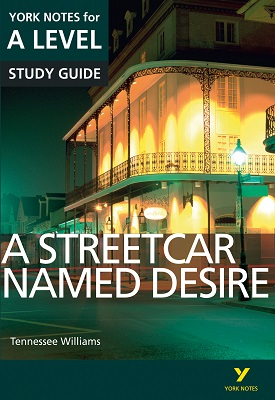 Streetcar Named Desire: York Notes for A-level | Hana Sambrook | Pearson