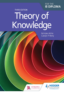 Theory of Knowledge Third Edition | Nicholas Alchin,Carolyn Henly | Hodder
