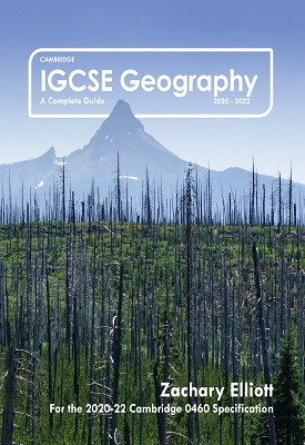 Cambridge IGCSE Geography: A Complete Guide | Zachary Elliott | Zachary Elliott