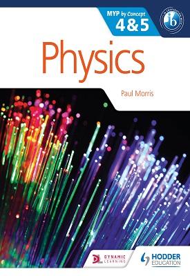 Physics for the IB MYP 4 & 5 | Paul Morris | Hodder