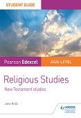 Pearson Edexcel Religious Studies A level/AS Student Guide: New Testament Studies