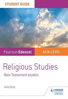 Pearson Edexcel Religious Studies A level/AS Student Guide: New Testament Studies | Jane Kelly | Hodder