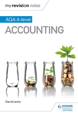 My Revision Notes: AQA A-level Accounting | David Lewis | Hodder
