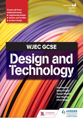 WJEC GCSE Design and Technology | Ian Fawcett, Jacqui Howells, Dan Hughes | Hodder