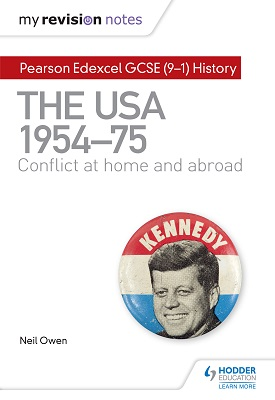 My Revision Notes: Pearson Edexcel GCSE (9-1) History: The USA, 1954–1975: conflict at home and abroad | Neil Owen | Hodder