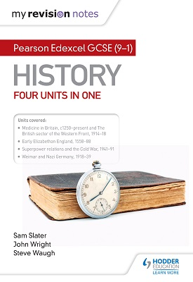 My Revision Notes: Pearson Edexcel GCSE (9–1) History: Four units in one | Sam Slater, Steve Waugh, John Wrigh | Hodder