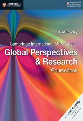 Cambridge International AS & A Level Global Perspectives & Research | David Towsey | Cambridge‎