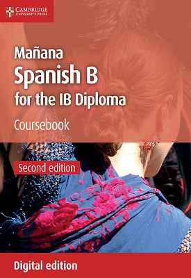 Manana Coursebook: Spanish B for the IB Diploma | Rosa Parra Contreras, Marina Durañona | Cambridge‎