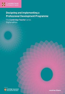 Designing and Implementing a Professional Development Programme | Jonathan Ellams | Cambridge