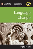 Cambridge Topics in English Language: Language Change