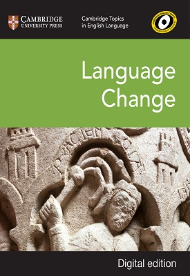 Cambridge Topics in English Language: Language Change | Ian Cushing, Dan Clayton, Marcello Giovanelli | Cambridge‎
