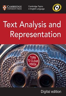Cambridge Topics in English Language: Text Analysis and Representation   Ian Cushing, Dan Clayton   Cambridge
