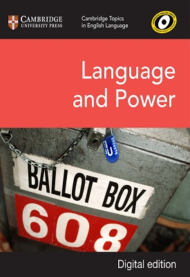 Cambridge Topics in English Language: Language and Power | Gary Ives, Raj Rana | Cambridge‎