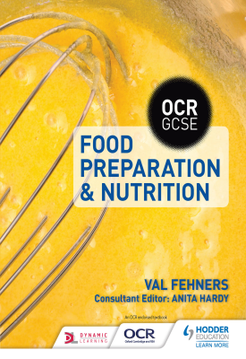 OCR GCSE Food Preparation and Nutrition | Val Fehners | Hodder