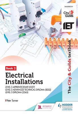 The City & Guilds Textbook: Book 2 Electrical Installations for the Level 3 Apprenticeship (5357), Level 3 Advanced Technical Diploma (8202), & Level 3 Diploma (2365) Student E-Textbook | Peter Tanner | Hodder