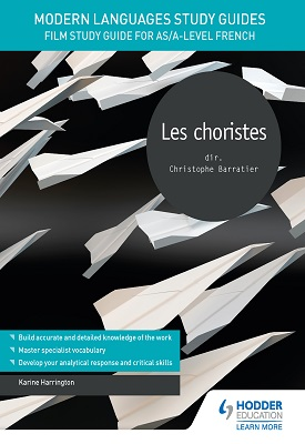 Modern Languages Study Guides: Les choristes | Karine Harrington | Hodder