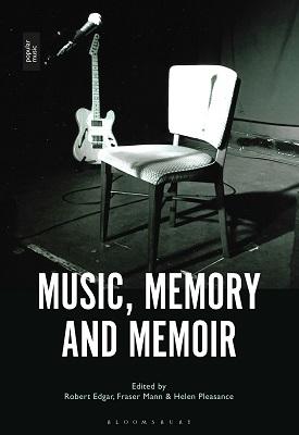 Music, Memory and Memoir   Robert Edgar, Fraser Mann   Bloomsbury