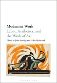 Modernist Work: Labor, Aesthetics, and the Work of Art