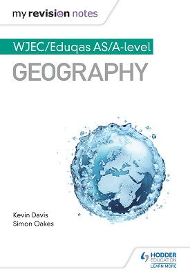 My Revision Notes: WJEC/Eduqas AS/A-level Geography | Kevin Davis | Hodder