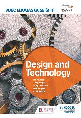 WJEC Eduqas GCSE (9-1) Design and Technology | Ian Fawcett, Jacqui Howells, Dan Hughes,  Andy Knight, Chris Walker, Jennifer Tilley | Hodder