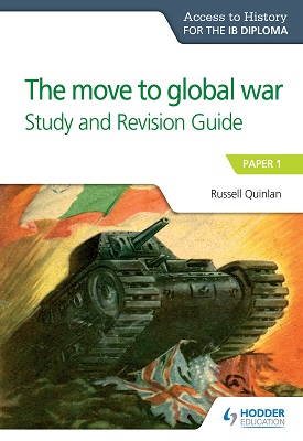 Access to History for the IB Diploma: The move to global war Study and Revision Guide | Russell Quinlan | Hodder