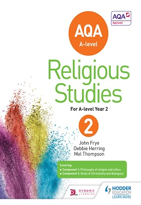 AQA A-level Religious Studies Year 2 | John Frye, Debbie Herring, Mel Thompson | Hodder