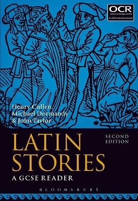 Latin Stories -  A GCSE Reader | Henry Cullen, Michael Dormandy, John Taylor | Bloomsbury