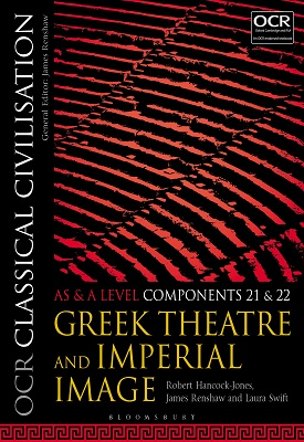 OCR Classical Civilisation AS and A Level Components 21 and 22 - Greek Theatre and Imperial Image | Robert Hancock-Jones, James Renshaw, Laura Swift | Bloomsbury