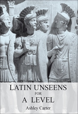 Latin Unseens for A Level | Ashley Carter | Bloomsbury