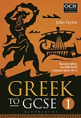Greek to GCSE: Part 1 Revised edition for OCR GCSE Classical Greek 9–1