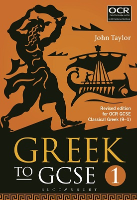 Greek to GCSE: Part 1 Revised edition for OCR GCSE Classical Greek 9–1 | John Taylor | Bloomsbury