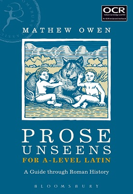 Prose Unseens for A-Level Latin - A Guide through Roman History | Mathew Owen | Bloomsbury