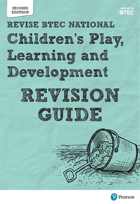 BTEC National Children's Play, Learning and Development Revision Guide | Pearson Education | Pearson