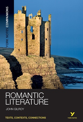 York Notes Companions: Romantic Literature | John Gilroy | Pearson