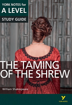 The Taming of the Shrew: York Notes for A-level | Rebecca Warren, Frances Gray | Pearson