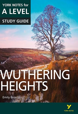 Wuthering Heights: York Notes for A-level | Claire Steele | Pearson