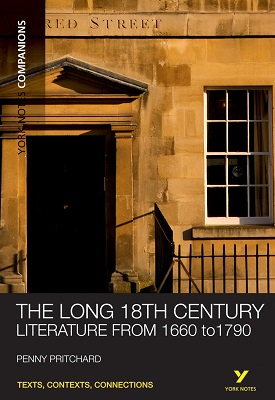 York Notes Companions: The Long 18th Century:Literature from 1660-1790 | Penny Pritchard | Pearson