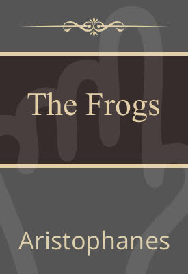 The frogs of aristophanes | Aristophanes | Public Domain