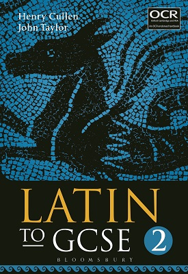 Latin to GCSE Part 2 | Henry Cullen, John Taylor | Bloomsbury