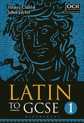 Latin To GCSE Part 1 | Henry Cullen, John Taylor | Bloomsbury