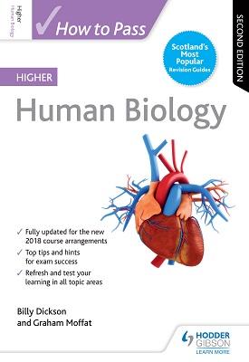 How to Pass Higher Human Biology: Second Edition | Billy Dickson, Graham Moffat | Hodder