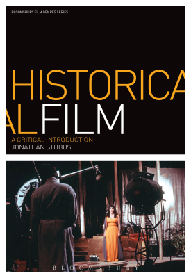 Historical Film A Critical Introduction | Jonathan Stubbs | Bloomsbury