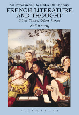 An Introduction to 16th-century French Literature and Thought | Neil Kenny | Bloomsbury